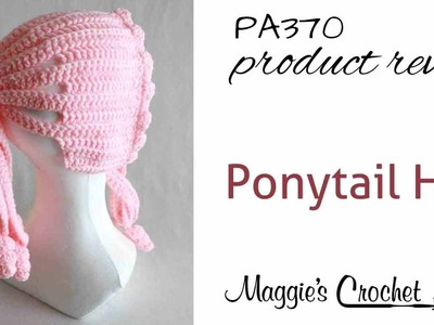 Ponytail Hat Crochet Pattern Product Review PA370