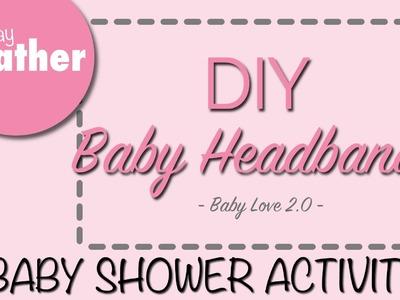 Baby Shower Activity - DIY Baby Headbands - G'Day Heather