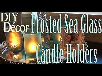 DIY Décor ♥ Frosted Sea Glass Candle Holders
