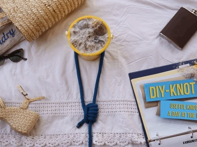 DIY Knot - Useful knots for a day at the beach - D-I-Why Not?