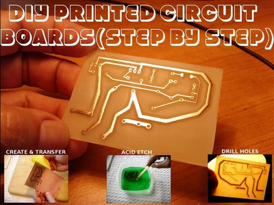 DIY Printed Circuit Boards (STEP BY STEP TUTORIAL)