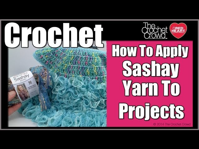 How to Crochet Sashay to Finished Project