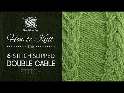 How to Knit the 6-Stitch Slipped Double Cable Stitch