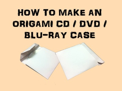 How to make an Origami CD.DVD.BluRay Case