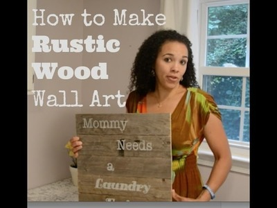 How to Make DIY Rustic Wood Wall Art - DIY Tutorial: Thrift Diving