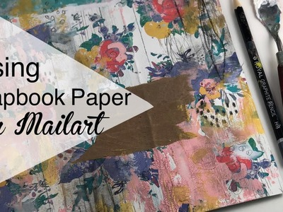 Creative Flow: Use your Scrapbook Paper to create Mailart!!