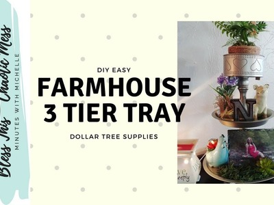 DIY Farmhouse Decor 3 Tier Tray. Dollar Tree Supplies!