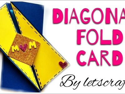 DIY : How to Make Diagonal Fold Card.Mother's Day Special. Gifts for mom.