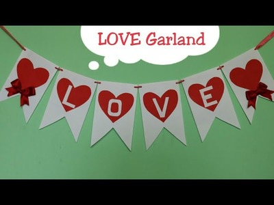 DIY LOVE Garland.Valentine's day room decor ideas.How to make garland.Home decor ideas.Door hangings