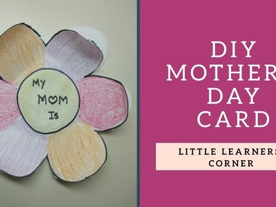 DIY Mother's Day Card || Handmade Card For Mother's Day with Little Learners Corner