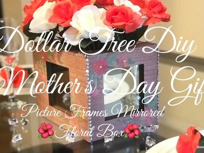 Dollar Tree Diy | Mother's Day Gift | Picture Frames Mirrored Floral Box ????