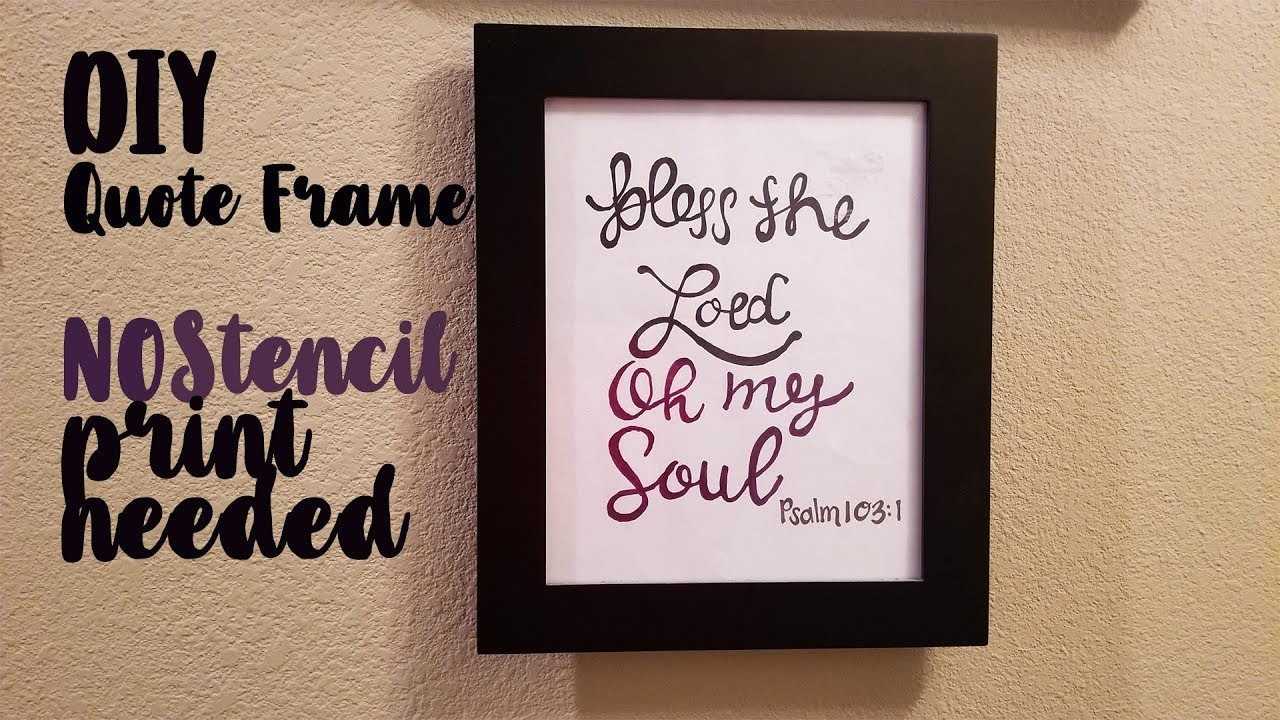 HOW TO DO A QUOTE PICTURE FRAME   CHEAP AND EASY  DiY HOME DECOR IDEA  QUOTE FRAME   NO STENCIL NEED