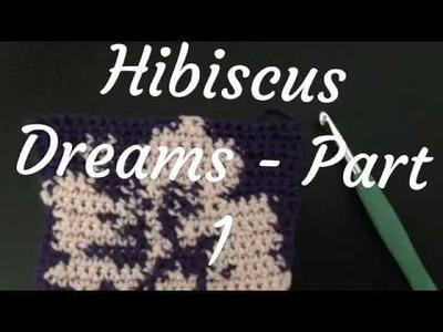 #261 - Hibiscus Dreams Part 1 - 2018 Granny Square CAL