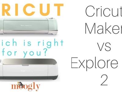 Cricut Maker vs. Explore Air 2 with Moogly!