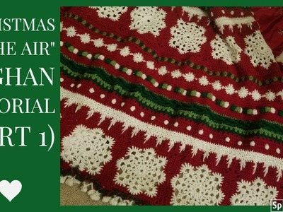 "CROCHET: ""Christmas in the Air"" Afghan Tutorial"