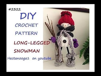CROCHET PATTERN, Long-Legged Snowman, #2322, Free-Standing Christmas decoration