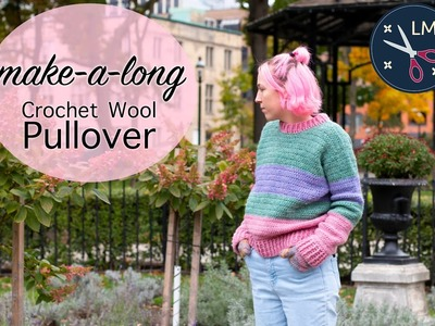 Crochet Wool Pullover | Make Along Tutorial (advanced beginner) 1 of 2 | Last Minute Laura
