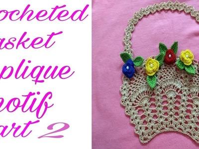 Crocheted basket applique motif ( part # 2) by Sapna Crafts