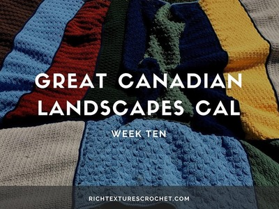 Great Canadian Landscapes Crochet Along: Week Ten