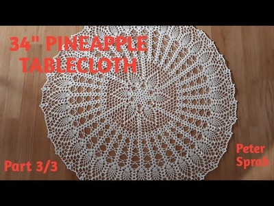 "How to Crochet 34""  Pineapple tablecloth. Pineapple doily:  Part 3.3"