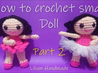 How to crochet small doll part 2 of 2 tutorial (left hand)