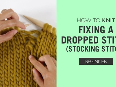 How to Knit: Fixing a Dropped Stitch (Stocking Stitch)