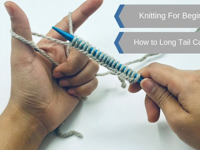How to : Long tail cast on for knitting  beginners