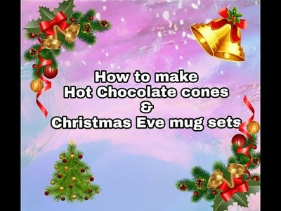 How to make Hot Chocolate cones and Christmas Eve Mug sets, Christmas Eve Box filler ( Hot Cocoa)