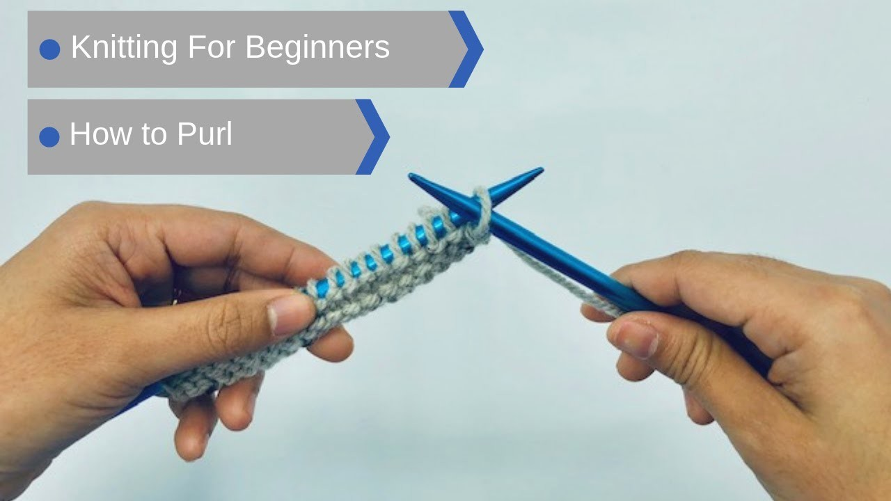 How to : Purl for knitting beginners