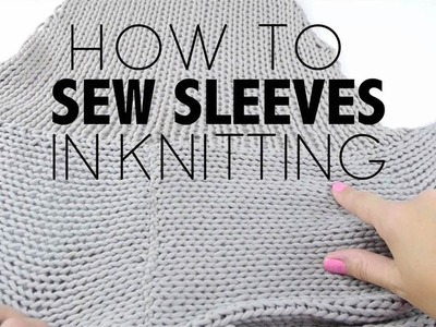 HOW TO SEW SLEEVES IN KNITTING
