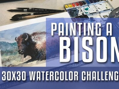 Painting a Bison - 30x30 Direct Watercolor Challenge