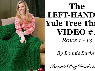 The LEFT-HANDED Yule Tree Throw, VIDEO #1, Rows 1-13, by Bonnie Barker