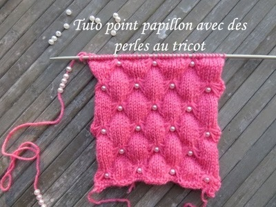 TUTO POINT PAPILLON AVEC PERLE AU TRICOT Butterfly beads knitting MARIPOSA PERLA DOS AGUJAS