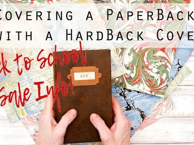 Tutorial for Covering a Paperback with a Hard Book Cover & Back to School Sale info!