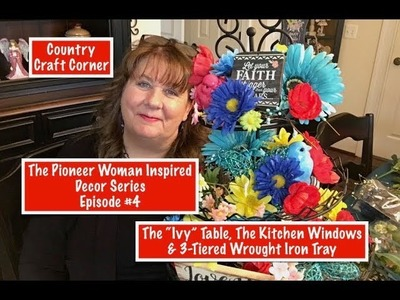 """The Pioneer Woman Inspired Decor Series, Episode #4 - """"Ivy"""" Table, Kitchen Windows, & 3-Tiered Tray"""