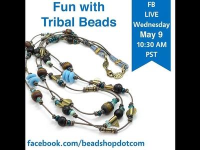 FB Live beadshop.com  Fun with Metal and Tribal Beads with Kate