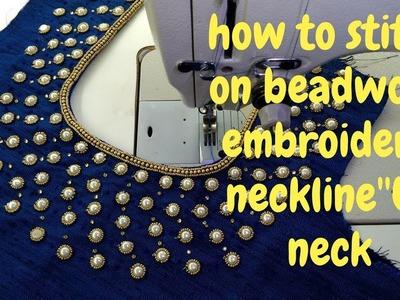 How to stitch on beadwork embroidery neckline''U'' neck