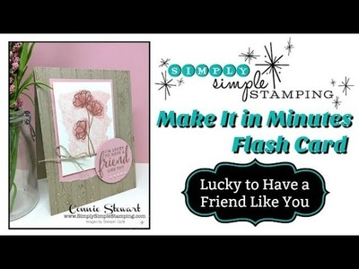 Simply Simple MAKE IT IN MINUTES FLASH CARD - I'm Lucky to Have a Friend Like You by Connie Stewart