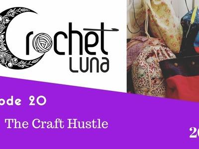 Crochet Luna Vlogcast Episode 20 The Craft Hustle