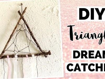 DIY Triangle Dreamcatcher | How To Make a Dreamcatcher