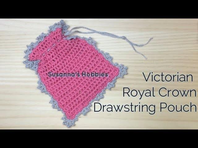 Crochet Tutorial [100均簡単]かぎ針編み巾着袋とビクトリア王冠の縁取り Victorian Royal Crown Edging Drawstring Pouch スザンナのホビー