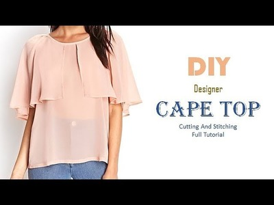 DIY Cape Top Cutting And Stitching Full Tutorial