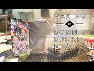Handbag, Making the Bonnie Bucket Bag by Swoon Sewing Patterns ...