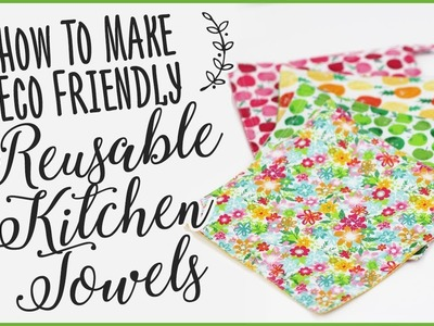 Eco Friendly Kitchen Towels - How To Make Reusable Towels