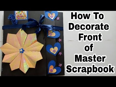 (Tutorial) How To Decorate Front of Master Scrapbook.