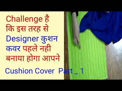 Diy designer cushion cover, different  stitching with hand made flower