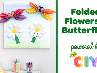 DIY Folded Flowers and Butterflies    Crayola CIY: Create It Yourself