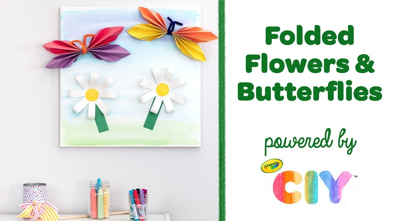 DIY Folded Flowers and Butterflies || Crayola CIY: Create It Yourself