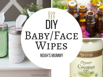 DIY Baby wipes.Face wipes