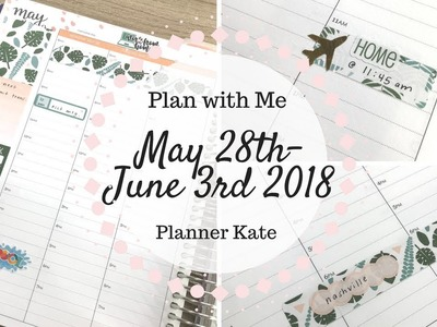 Plan with Me | May 28th - June 3rd 2018 | Planner Kate & Erin Condren |